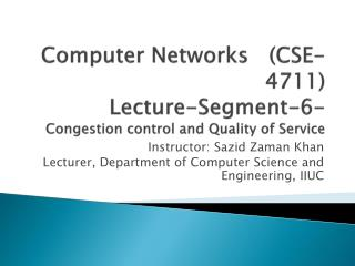 Computer Networks   (CSE-4711) Lecture-Segment-6-  Congestion control and Quality of Service