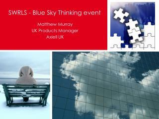 SWRLS - Blue Sky Thinking event