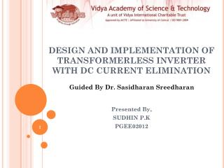 DESIGN AND IMPLEMENTATION OF TRANSFORMERLESS INVERTER WITH DC CURRENT ELIMINATION