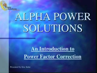 ALPHA POWER SOLUTIONS