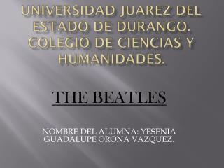 UNIVERSIDAD JUAREZ DEL ESTADO DE DURANGO. COLEGIO DE CIENCIAS Y HUMANIDADES.