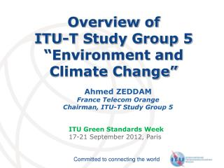 "Overview of  ITU-T Study Group 5 ""Environment and Climate Change"""