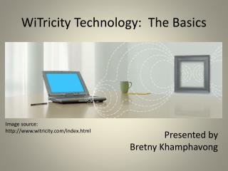 WiTricity  Technology:  The Basics
