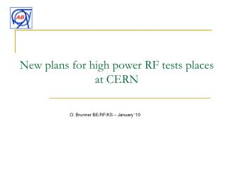 New plans for high power RF tests places at CERN