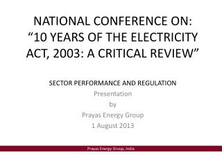 "NATIONAL CONFERENCE  ON: "" 10 YEARS OF THE ELECTRICITY ACT, 2003: A CRITICAL REVIEW"""