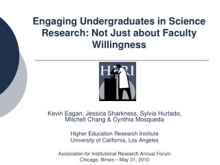 Engaging Undergraduates in Science Research: Not Just about Faculty Willingness