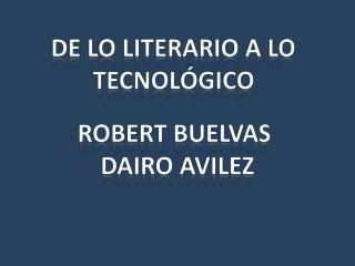 De lo literario a lo  tecnológico