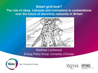 Matthew Lockwood Energy Policy Group, University of Exeter