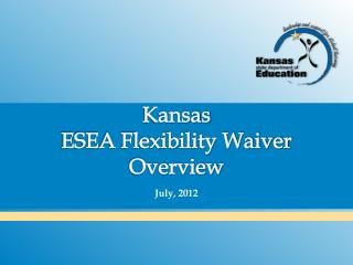 Kansas ESEA Flexibility Waiver Overview