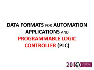 DATA FORMATS  FOR  AUTOMATION APPLICATIONS  AND PROGRAMMABLE LOGIC CONTROLLER  (PLC)