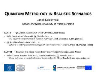 Quantum Metrology in Realistic Scenarios