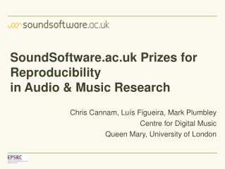 SoundSoftware.ac.uk Prizes for Reproducibility in Audio & Music Research