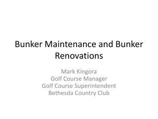 Bunker Maintenance and Bunker Renovations
