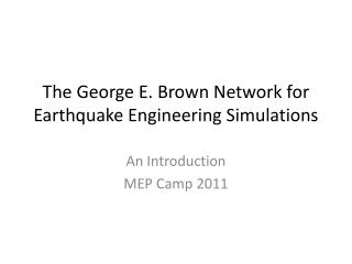 The George E. Brown Network for Earthquake Engineering Simulations