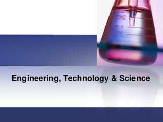 Engineering, Technology & Science