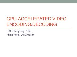 gpu -Accelerated Video Encoding/Decoding