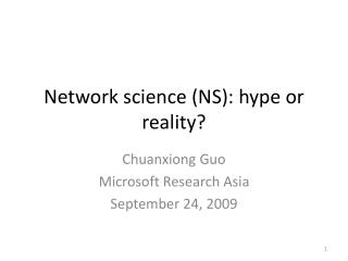 Network science (NS): hype or reality?