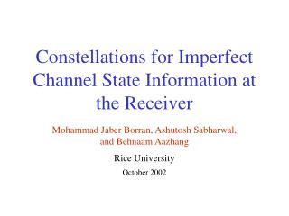 Constellations for Imperfect Channel State Information at the Receiver