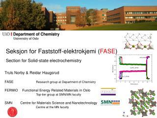 Seksjon  for  Faststoff-elektrokjemi  ( FASE ) Section for  Solid-state electrochemistry
