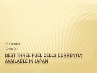 Best three fuel cells currently available in Japan