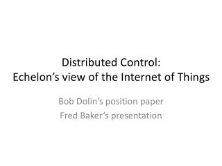 Distributed Control: Echelon's view of the Internet of Things