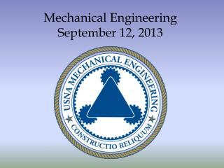 Mechanical Engineering September 12, 2013