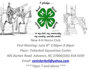 New  4-H Horse Club  First Meeting: June 8 th  2:00pm-3:30pm Place:  Tinkerbell  Equestrian Center