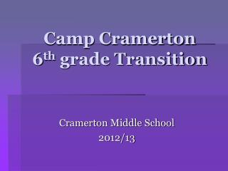 Camp Cramerton 6 th  grade Transition