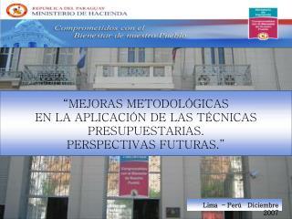 MEJORAS METODOL GICAS  EN LA APLICACI N DE LAS T CNICAS PRESUPUESTARIAS. PERSPECTIVAS FUTURAS.