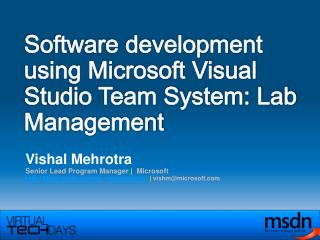 Software development using Microsoft Visual Studio Team System: Lab Management