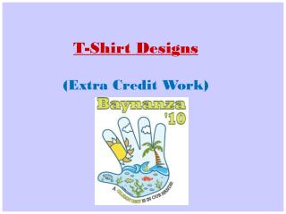 T-Shirt  Designs ( Extra Credit Work)