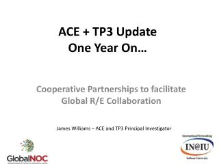 ACE + TP3 Update  One Year On…