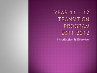 Year 11 ~ 12 Transition Program 2011-2012