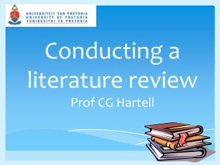 Conducting a literature review Prof CG  Hartell