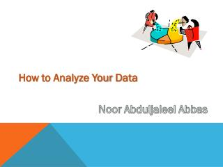 How  to Analyze Your  Data