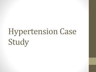 Hypertension Case Study