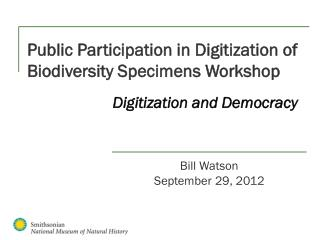 Public Participation in Digitization of Biodiversity Specimens Workshop