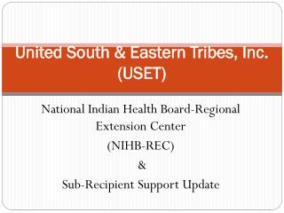 United South & Eastern Tribes, Inc. (USET)