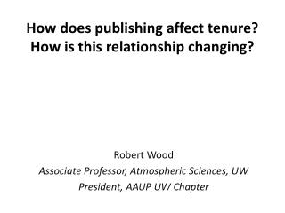How does publishing affect tenure? How is this relationship changing?