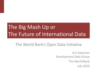 The Big Mash Up or  The Future of International Data
