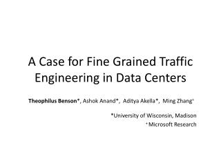 A Case for Fine  G rained Traffic Engineering in Data Centers