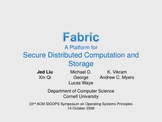 Fabric A Platform for Secure Distributed Computation and Storage