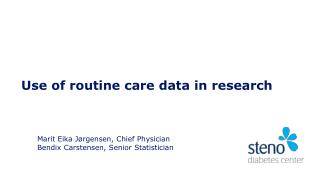 Use  of  routine care  data in research