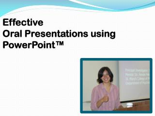 Effective Oral Presentations using PowerPoint ™