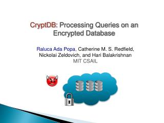 CryptDB :  Processing Queries on an Encrypted Database