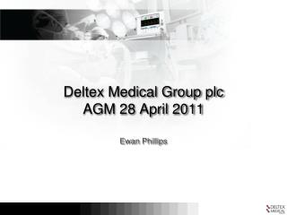 Deltex Medical  Group plc AGM 28 April 2011