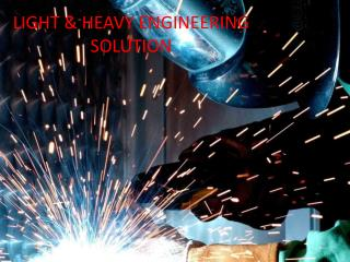 LIGHT & HEAVY ENGINEERING SOLUTION