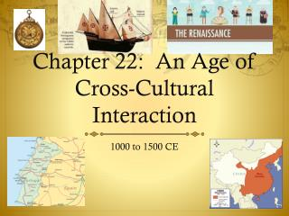 Chapter 22:  An Age of Cross-Cultural Interaction