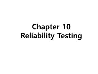 Chapter 10 Reliability Testing