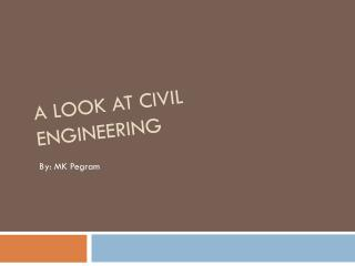 A Look at Civil Engineering